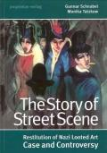 The Story of Street Scene:  Restitution of Nazi Looted Art - Case and Controversy